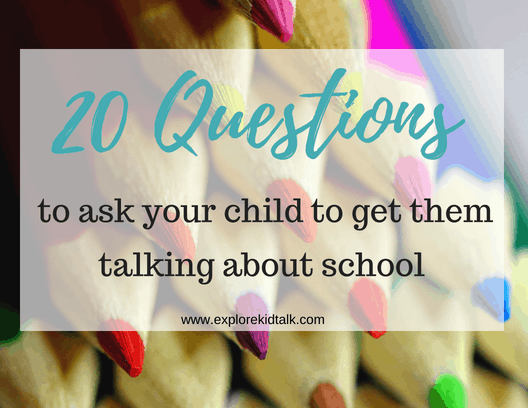 20 Questions to Ask your child to help them talk about their day. Use these questions to have a conversation about school.