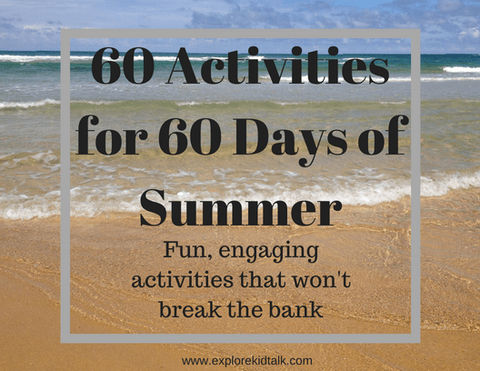 60 Engaging Summer Activities for 60 days of Summer