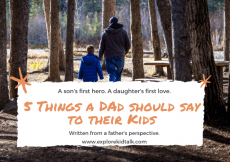 Dad walking in the woods with a young boy. It says things a dad should say to their kids.