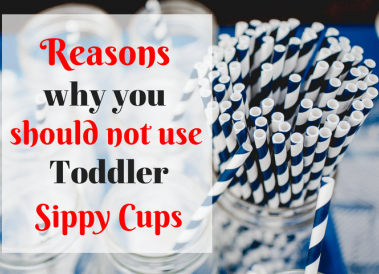 Reasons why you should not use toddler sippy cups