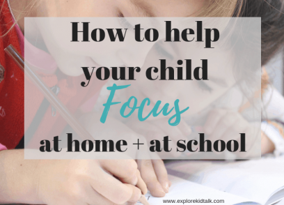 How to help your child focus at home and at school. Strategies to use.