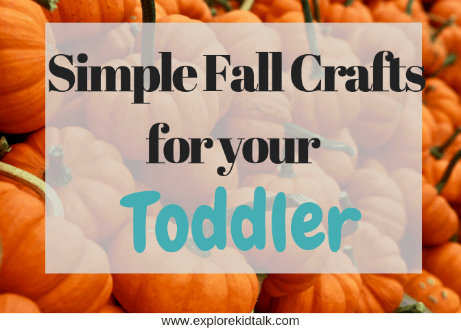 super fun fall crafts for toddlers to do at home explore kid talk