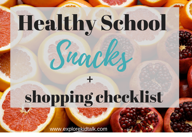 Healthy School snacks and after school snacks that kids will love. Shopping checklist Included.