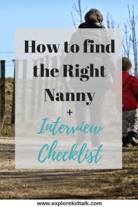 How to find a nanny that is best for your family. Interview checklist included.
